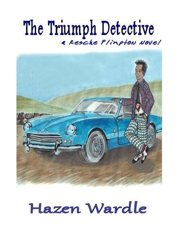 The Triumph Detective - A Reche Plimpton Novel